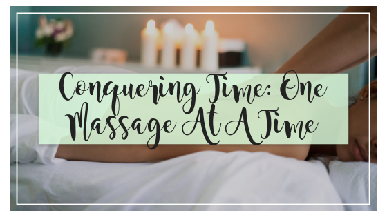 Conquering Time, One Massage At A Time